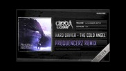 Hard Driver - The Cold Angel (frequencerz Remix)