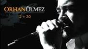 Orhan Olmez - Yazik Yoksun Yanimda 2012 Yeni Album