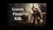 Graves Unfed Penta Kill - League of Legends