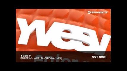 Crazy Music ( Yves V- Enter My World )