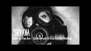 Nirvana - Come As You Are (jack Novack & Evan Garfano Bootleg)