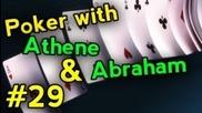 Poker With Athene & Abraham #29