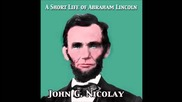 A Short Life of Abraham Lincoln (full Audiobook)