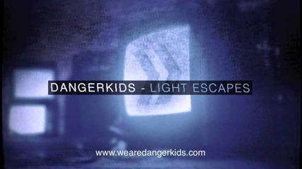 Dangerkids - Light escapes (lyric Video)
