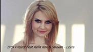 Bros Project Feat.rella Rox & Shayan - Leyra (mi amor)2012
