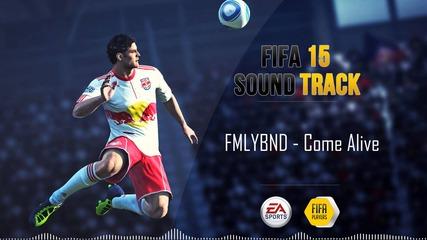 Fmlybnd - Come Alive ( Fifa 15 Ost )