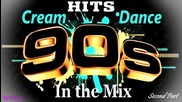 Cream Dance Hits of 90's - In the Mix - Second Part (mixed b