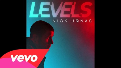 Н О В А песен от Nick Jonas - Levels (аудио)