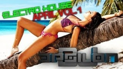 Electro Dance House Music Mix 2012 April Vol.1 - By Dj Epsilon
