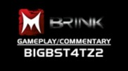 Brink: First Impressions & Thoughts by Bigbst4tz2 (gameplay/commentary)