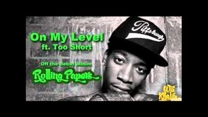 Wiz Khalifa - On My Level Ft. Too Short