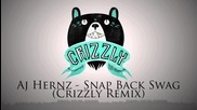 Aj Hernz - Snap Back Swag (crizzly Remix)