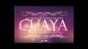 Daddy Yankee ft Arcangel - Guaya