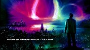 Future of Euphoric Stylez - July 2014 [hq Mix]