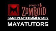 Project Zomboid: Close call ft. Maya - Season 1 Ep 2 (gameplay/commentary)