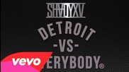 Eminem - Detroit vs. Everybody feat. Royce Da 5'9'', Big Sean, Danny Brown, Dej Loaf & Trick Trick