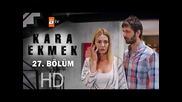 Черен хляб * Kara Ekmek 27.еп.