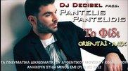 Dj Decibel pres Pantelis Pantelidis - To Fidi (oriental Mix)