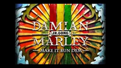 "Skrillex & Damian ""jr Gong"" Marley - ""make It Bun Dem"