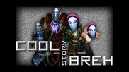 Cool Story Breh (world of Warcraft Machinima Music Video)