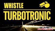 Много добро парче! Turbotronic - Whistle (radio Edit)