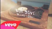 Bon Jovi - Blind Love (lyric Video)