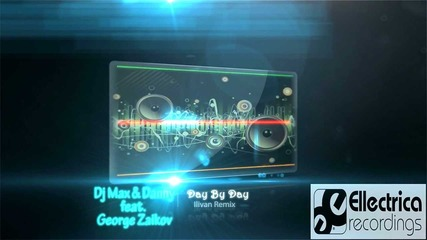 Dj Max & Danny feat. George Zaikov - Day By Day Ep(ellectrica Rec)