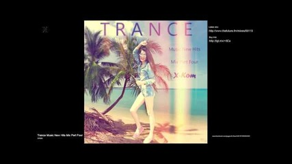 Trance Music New Hits Mix Part Four by X-kom