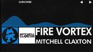 [trance] - Mitchell Claxton - Fire Vortex [monstercat Release]