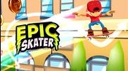 Epic Skater - Sony Xperia Z2 Gameplay