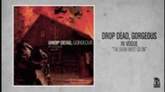 Drop Dead, Gorgeous - The Show Must Go On