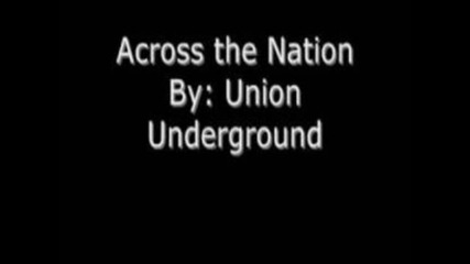 Across the Nation- The Union Underground