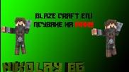 Blaze Craft eп 1 Псуване на Max!!!