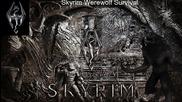 Skyrim Werewolf Survival#1