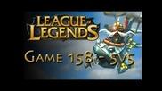 League of Legends 5 on 5 :)