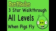 Bad Piggies - All Levels When Pigs Fly Levels 3 Star Walkthrough 2-1 thru 2-ix