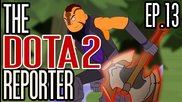 The Dota 2 Reporter Episode 13: Makin' Stacks