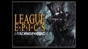 League Epics - Arachnophobic
