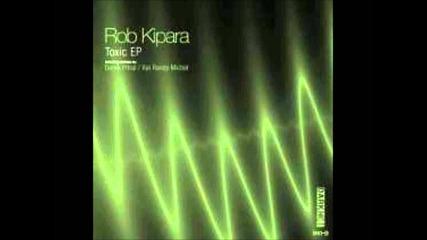 Rob Kipara - Toxic (derek Pitral Remix)