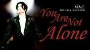Michael Jackson - You Are Not Alone Mix