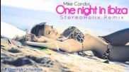 (mike Candys & Evelyn feat. Patrick Miller - One Night In Ibiza (stereoholix Remix)
