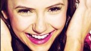 » Just the way you are Nina Dobrev