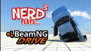 Nerd3 Plays... Beamng Drive