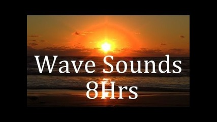 """8hrs Of """"wave Sounds"""" """"sleep Video"""""""