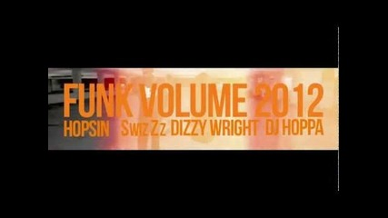 Funk Volume 2012 - Hopsin - Dizzy Wright - Swizzz