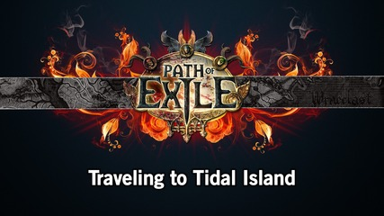 Path of Exile - Traveling to Tidal Island