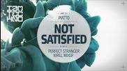 Piatto - Not Satisfied (kirill Mixer Remix)