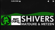 [hard Dance] - Matduke ft. Metzen - Shivers [monstercat Release]