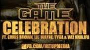 The Game - Celebration (feat. Lil Wayne, Chris Brown, Tyga & Wiz Khalifa) [full]
