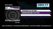 D-block & S-te-fan - Underground Tacticz (evo017)
